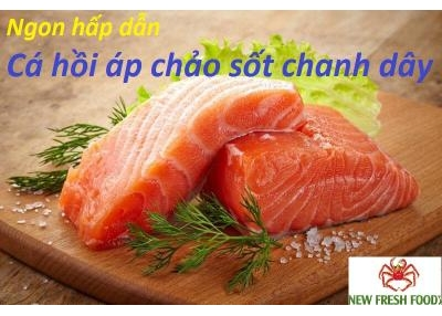 Cách Làm Cá Hồi Áp Chảo Chanh Dây Hấp Dẫn